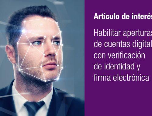 Habilitar aperturas de cuentas digitales con verificación de identidad y firma electrónica