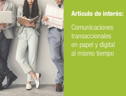 Comunicaciones transaccionales en papel y digital al mismo tiempo
