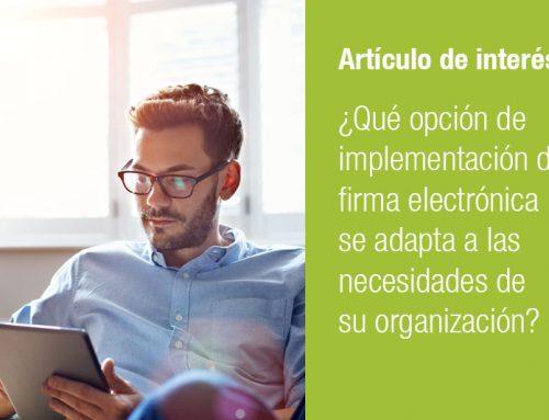 ¿Qué opción de implementación de firma electrónica se adapta a las necesidades de su organización?