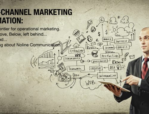 MULTI-CHANNEL MARKETING AUTOMATION: The next frontier for operational marketing. On, Off, Above, Below, Left Behind… We're talking about Noline Communication
