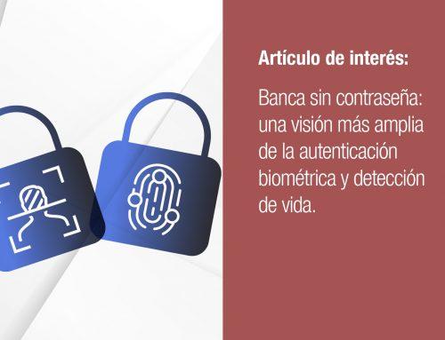 Banca sin contraseña: una visión más amplia de la autenticación biométrica y detección de vida