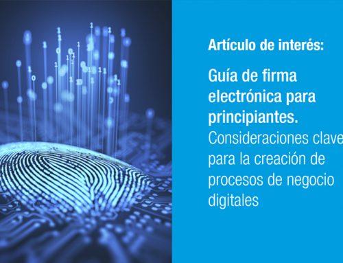 Guía de firma electrónica para principiantes. Consideraciones clave para la creación de procesos de negocio digitales