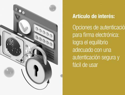 Opciones de autenticación para firma electrónica: logra el equilibrio adecuado con una autenticación segura y fácil de usar