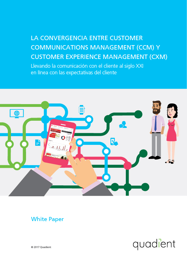 La convergencia entre Customer Communications Management (CCM) y Customer Experience Management (CXM)